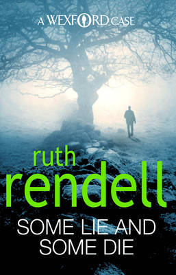 Some Lie And Some Die (Inspector Wexford #8) by Ruth Rendell