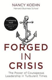 Forged in Crisis by Nancy Koehn image