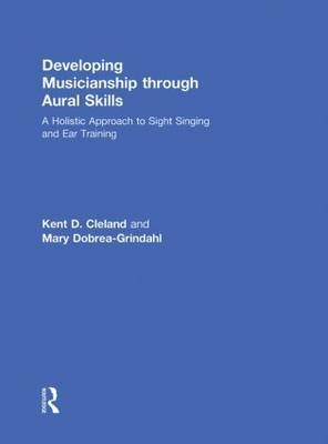 Developing Musicianship Through Aural Skills by Kent D. Cleland image