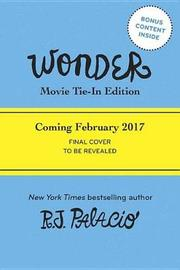 Wonder Movie Tie-In Edition by R J Palacio