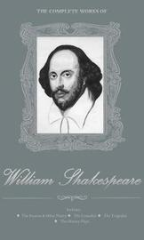 The Complete Works of William Shakespeare by William Shakespeare