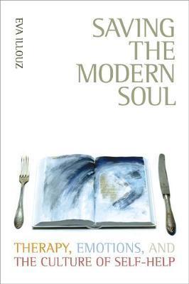 Saving the Modern Soul by Eva Illouz image