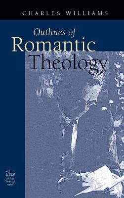 Outlines of Romantic Theology by Charles Williams
