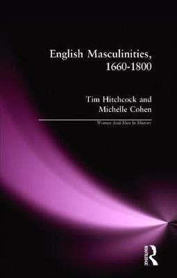 English Masculinities, 1660-1800 by Tim Hitchcock