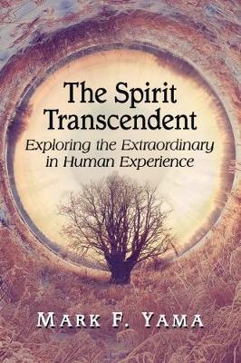 The Spirit Transcendent by Mark F. Yama