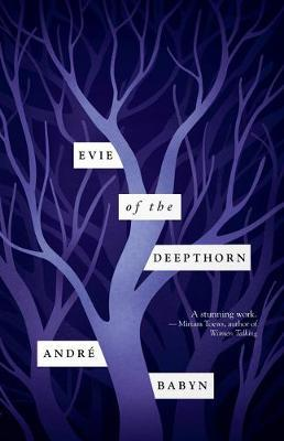 Evie of the Deepthorn by Andre Babyn