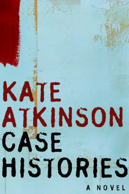 Case Histories - A Novel by Kate Atkinson image
