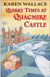 Quirky Times at Quagmire Castle by Karen Wallace