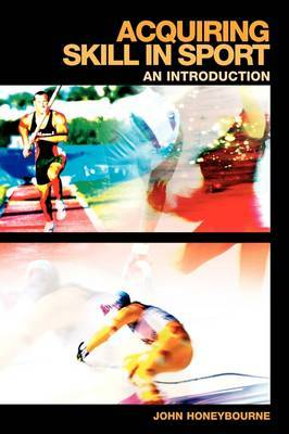 Acquiring Skill in Sport: An Introduction by John Honeybourne image