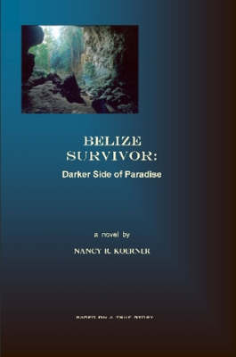 Belize Survivor by Nancy R. Koerner