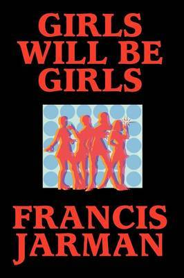 Girls Will Be Girls by Francis Jarman