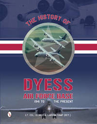 History of Dyess Air Force Base by George A. Larson