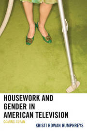 Housework and Gender in American Television by Kristi Rowan Humphreys