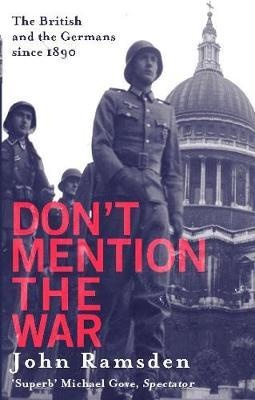 Don't Mention The War by John Ramsden