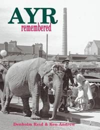 Ayr Remembered by Denholm Reid