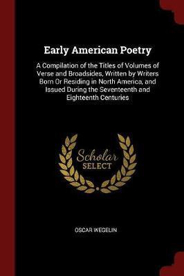 Early American Poetry by Oscar Wegelin