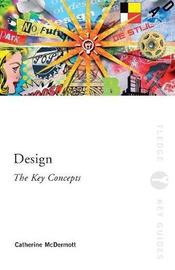 Design: The Key Concepts by Catherine McDermott