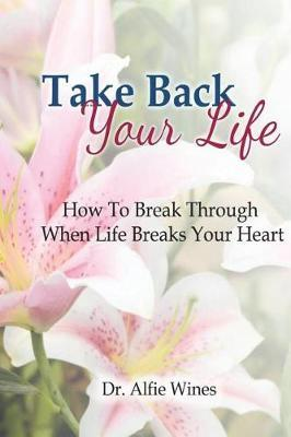 Take Back Your Life by Dr Alfie Wines image