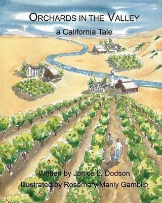 Orchards in the Valley by Janice L Dodson