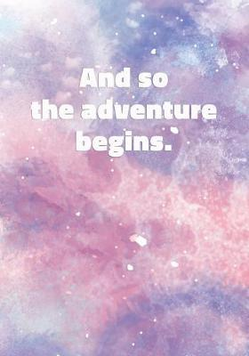 And So The Adventure Begins by Precious Notes