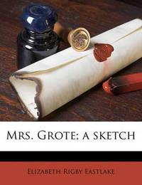 Mrs. Grote; A Sketch by Elizabeth Rigby Eastlake, Lad