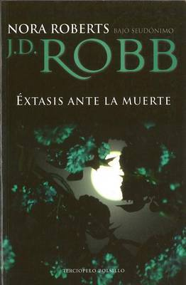 Extasis Ante la Muerte by J.D Robb image