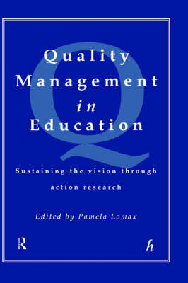 Quality Management in Education: Sustaining the Vision Through Action Research