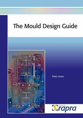 The Mould Design Guide by P Jones
