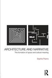 Architecture and Narrative by Sophia Psarra image