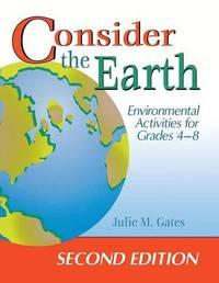Consider the Earth by Julie M Gates