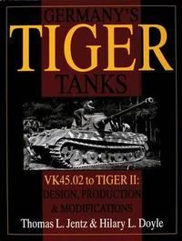 Germany's Tiger Tanks by Thomas L. Jentz
