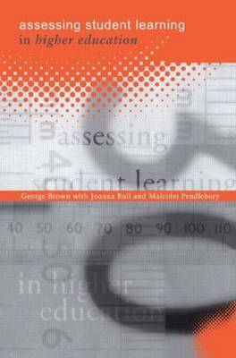 Assessing Student Learning in Higher Education by George A Brown