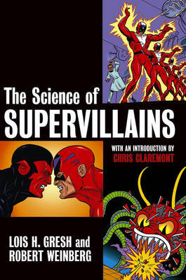The Science of Supervillains by Lois H Gresh