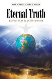 Eternal Truth by Rear Admiral Joseph H. Miller