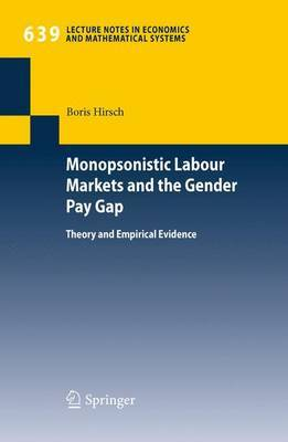 Monopsonistic Labour Markets and the Gender Pay Gap by Hirsch Boris