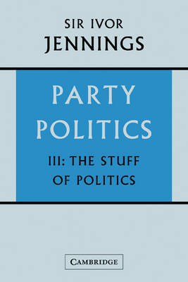 Party Politics: Volume 3 by Ivor Jennings image