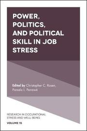 Power, Politics, and Political Skill in Job Stress image