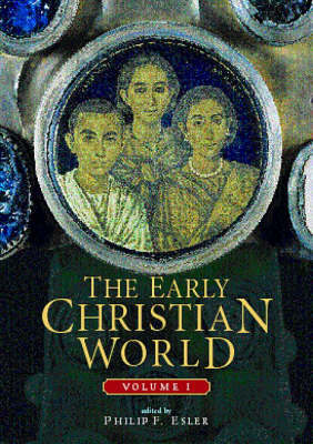 The Early Christian World by Philip Francis Esler