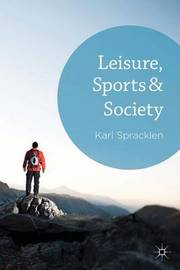 Leisure, Sports & Society by Karl Spracklen