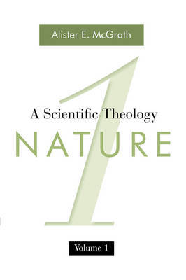 A Scientific Theology, Volume One by Alister E McGrath image