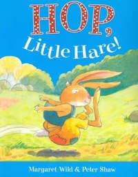 Hop, Little Hare! by Margaret Wild image