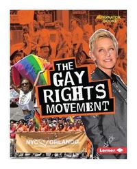 The Gay Rights Movement by Eric Braun