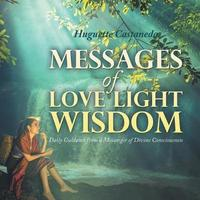 Messages of Love Light & Wisdom by Huguette Castaneda image