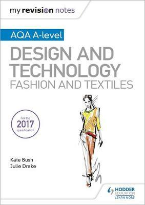 My Revision Notes: AQA A-Level Design and Technology: Fashion and Textiles by Kate Bush image