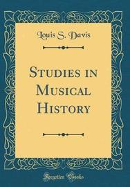 Studies in Musical History (Classic Reprint) by Louis S Davis image