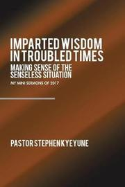 Imparted Wisdom in Troubled Times by Pastor Stephen Kyeyune image