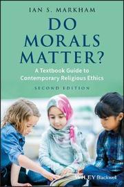 Do Morals Matter? by Ian S Markham image
