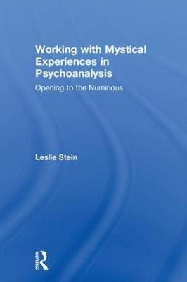 Working with Mystical Experiences in Psychoanalysis by Leslie Stein image