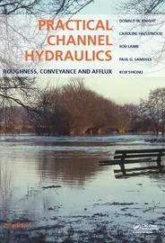 Practical Channel Hydraulics, 2nd edition by Donald W. Knight