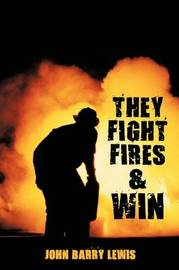 They Fight Fires and Win by John Barry Lewis image